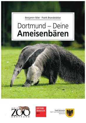 Dortmund – Deine Ameisenbären von Brandstätter,  Frank, Ibler,  Benjamin