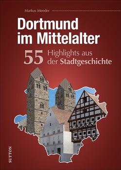 Dortmund im Mittelalter von Meeder,  Markus