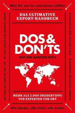 Dos & Don'ts auf der ganzen Welt von AUSSENWIRTSCHAFT der Wirtschaftskammer Österreich, Himmelfreundpointner,  Rainer, Schenk,  Gabriele