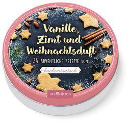 Vanille, Zimt und Weihnachtsduft. 24 weihnachtliche Rezepte von Kuchentratsch