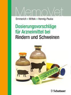 Dosierungsvorschläge für Arzneimittel bei Rindern und Schweinen von Emmerich,  Ilka Ute, Hennig-Pauka,  Isabel, Wittek,  Thomas