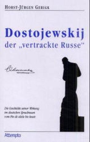 """Dostojewskij, der """"vertrackte Russe"""" von Gerigk,  Horst J"""
