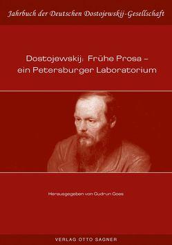 Dostojewskij: Frühe Prosa – ein Petersburger Laboratorium von Goes,  Gudrun