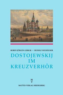 Dostojewskij im Kreuzverhör von Gerigk,  Horst J, Neuhäuser,  Rudolf