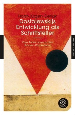 Dostojewskijs Entwicklung als Schriftsteller von Gerigk,  Horst-Jürgen