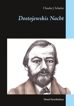Dostojewskis Nacht von Schulze,  Claudia J.
