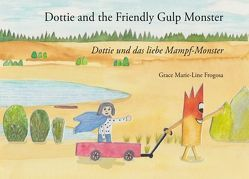 Dottie and the Friendly Gulp Monster von Frogosa,  Grace Marie-Line