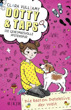 Dotty und Taps – Die geheimnisvolle Pfotenspur von Braun,  Anne, Vulliamy,  Clara