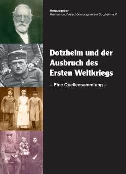Dotzheim und der Ausbruch des Ersten Weltkrieges von Heimat- und Verschönerungsverein Dotzheim .e.V., Monzel,  Andrea
