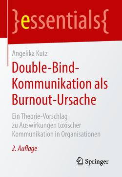 Double-Bind-Kommunikation als Burnout-Ursache von Kütz,  Angelika