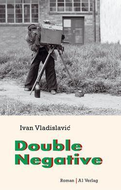 Double Negative von Brückner,  Thomas, Cole,  Teju, Vladislavić,  Ivan