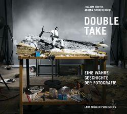 Double Take von Caujolle,  Christian, Cortis,  Jojakim, Ebner,  Florian, Ewing,  William A., Sonderegger,  Adrian