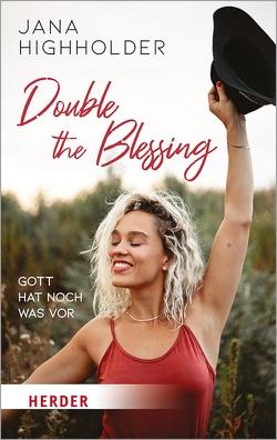 Double the Blessing von Highholder,  Jana