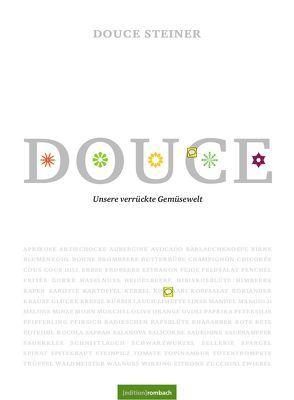 Douce – Unsere verrückte Gemüsewelt von Steiner,  Douce