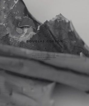 Douglas Gordon von Fried,  Michael, Gaensheimer,  Susanne, Gordon,  Douglas, Görner,  Klaus, Mac Giolla Leith,  Caoimhin, Rebel,  Henry