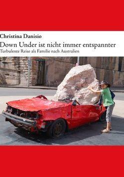 Down Under ist nicht immer entspannter von Danisio,  Christina