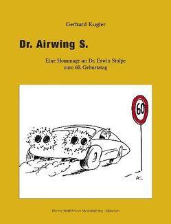 Dr. Airwing S. von Kugler,  Gerhard, Wolfsfellner,  Werner