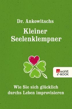 Dr. Ankowitschs Kleiner Seelenklempner von Ankowitsch,  Christian, Gronau,  Elisabeth
