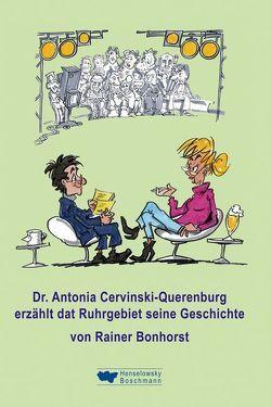 Dr. Antonia Cervinski-Querenburg erzählt dat Ruhrgebiet seine Geschichte von Bonhorst,  Rainer, Hüter,  Michael