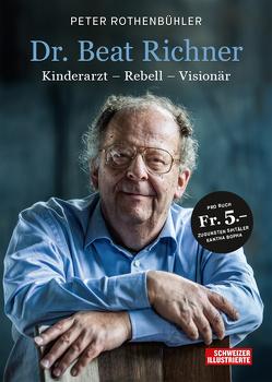 Dr. Beat Richner von Rothenbühler,  Peter