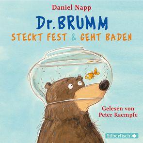 Dr. Brumm steckt fest / Dr. Brumm geht baden von Kaempfe,  Peter, Napp,  Daniel
