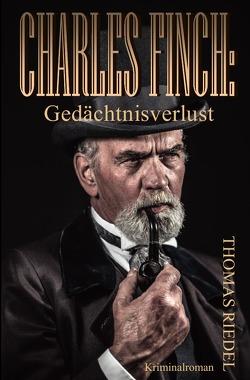 Dr. Charles Finch / Charles Finch: Gedächtnisverlust von Riedel,  Thomas