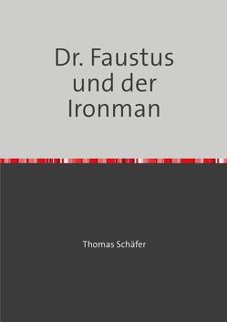 Dr. Faustus und der Ironman von Puttkammer,  Miriam