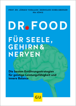 Dr. Food für Seele, Gehirn und Nerven von Hobelsberger,  Bernhard, König,  Ira, Vormann,  Jürgen