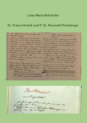 Dr. France Kotnik und P. Dr. Romuald Pramberger von Ruhdorfer,  Luise Maria