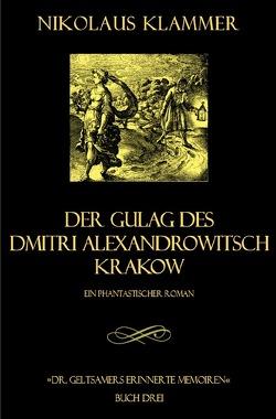 Dr. Geltsamers erinnerte Memoiren / Dr. Geltsamers erinnerte Memoiren – Teil 3 von Klammer,  Nikolaus