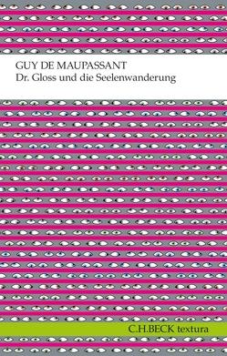 Dr. Gloss und die Seelenwanderung von Maupassant,  Guy de, Walz,  Melanie