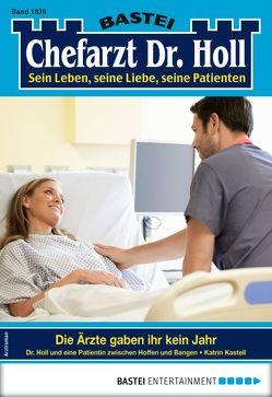 Dr. Holl 1838 – Arztroman von Kastell,  Katrin