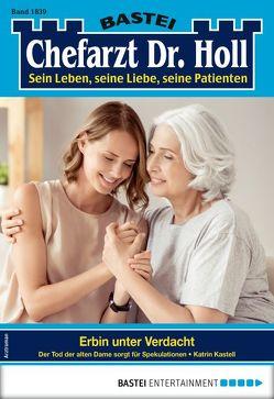 Dr. Holl 1839 – Arztroman von Kastell,  Katrin