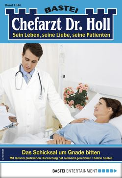 Dr. Holl 1844 – Arztroman von Kastell,  Katrin