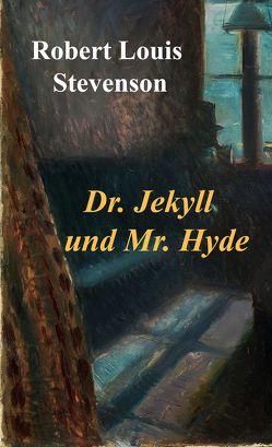 Dr. Jekyll und Mr. Hyde von Stevenson,  Robert Louis