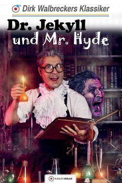 Dr. Jekyll und Mr. Hyde von Stevenson,  Robert Louis, Walbrecker,  Dirk