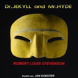 Der seltsame Fall des Dr. Jekyll und Mr. Hyde von Koester,  Jan, Stevenson,  Robert L, Wilhelmi,  Ernie