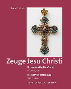 Dr. Joannes Baptista Sproll (1870–1949). Bischof von Rottenburg (1927–1949) – Zeuge Jesu Christi von Schmid,  Franz X.