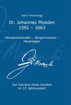 Dr. Johannes Moeden von Trieschnigg,  Karin