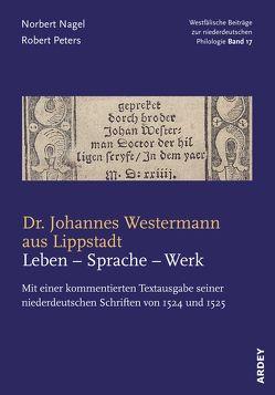 Dr. Johannes Westermann aus Lippstadt: Leben – Sprache – Werk von Nagel,  Norbert, Peters,  Robert