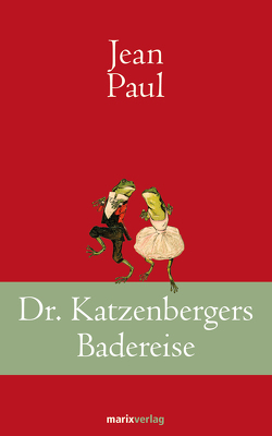 Dr. Katzenbergers Badereise von Paul,  Jean