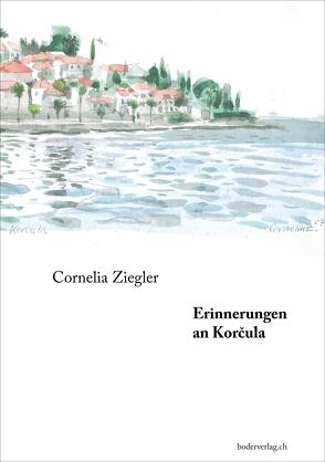 Erinnerungen an Korčula von Ziegler,  Cornelia