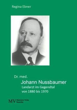 Dr. med. Johann Nussbaumer von Ebner,  Regina