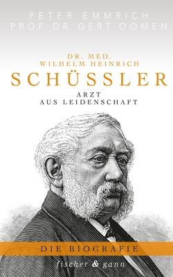 Dr. med. Wilhelm Heinrich Schüßler von Emmrich,  Peter, Oomen,  Prof. Dr. Gert
