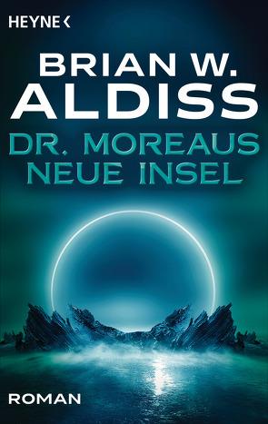 Dr. Moreaus neue Insel von Aldiss,  Brian W., Nagel,  Heinz