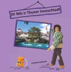 Dr Nils ir Thuner Inneschtadt von Schürch,  Corinne