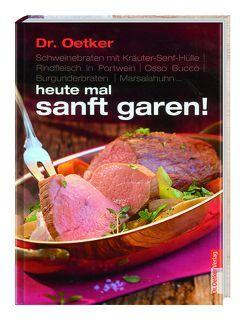 Dr. Oetker: heute mal sanft garen! von Dr. Oetker