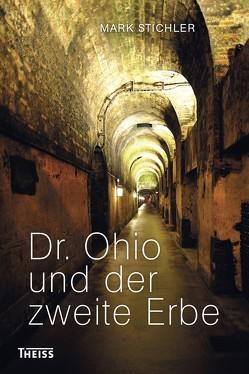 Dr. Ohio und der zweite Erbe von Stichler,  Mark
