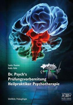 Dr. Psych's Prüfungsvorbereitung Heilpraktiker Psychotherapie von Maxeiner,  Sandra, Rühle,  Hedda