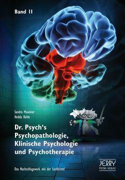 Dr. Psych's Psychopathologie, Klinische Psychologie und Psychotherapie, Band 2 von Maxeiner,  Sandra, Rühle,  Hedda